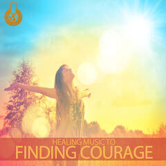 Healing Music to Finding Courage