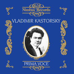 Vladimir Kastorsky (Recorded 1906 - 1939)