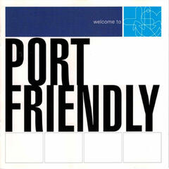 Welcome to Port Friendly
