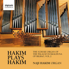 Hakim Plays Hakim: The Schuke Organ of the Palacio Euskalduna of Bilbao, Vol. 2