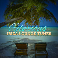 Glorious Ibiza Lounge Tunes