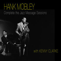 "The Complete ""Jazz Message"" Sessions (feat. Kenny Clarke)"
