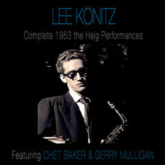 Complete 1953 the Haig Performances (feat. Chet Baker & Gerry Mulligan) [Bonus Track Version]