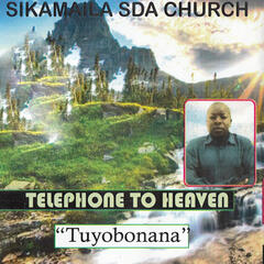 Telephone to Heaven Tuyobonana