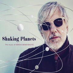 Shaking Planets: The Music Of Sérgio Benevenuto