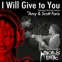 I Will Give to You: Music Inspired by the Film: Metropolis (Original Score)