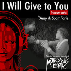 I Will Give to You: Music Inspired by the Film: Metropolis (Original Score) [Instrumental]