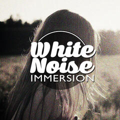 White Noise Immersion