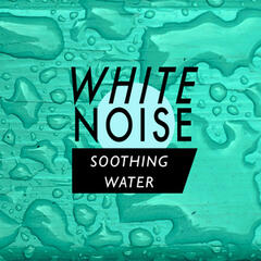 White Noise: Soothing Water