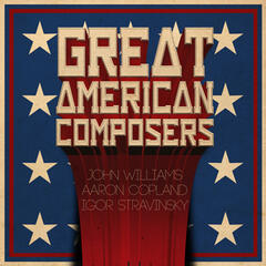 Great American Composers: John Williams, Aaron Copland & Igor Stravinsky