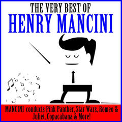 The Very Best of Henry Mancini: Pink Panther, Star Wars, Romeo & Juliet, Copacabana & More!