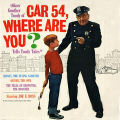 Car 54, Where Are You? Officer Gunther Toody Tells Toody Tales
