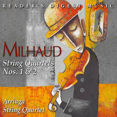 Milhaud: String Quartets Nos. 1 & 2