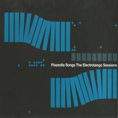 Piazzolla Songs: The Electrotango Sessions