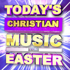 Today's Christian Music for Easter