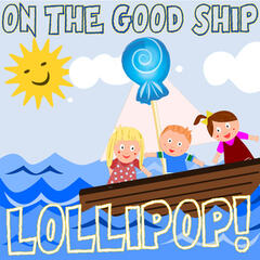 On the Good Ship Lollipop - Laugh with Your Children to These Timeless, Funny Songs!