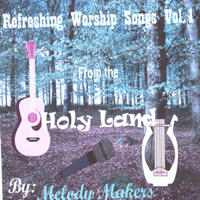 Refreshing Worship Songs Vol. 1 (From the Holy Land)