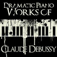 Dramatic Piano Works of Claude Debussy
