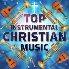 Top Instrumental Christian Music