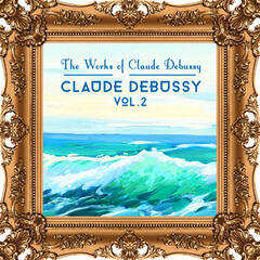 The Works of Claude Debussy, Vol. 2