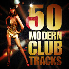 50 Modern Club Tracks (Thumping House Beats & Party Pop Hits)