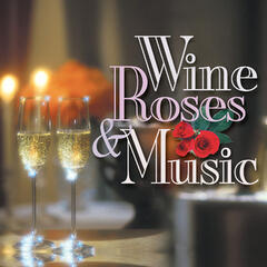 Wine, Roses & Music: Romantic Moods, Vol. 1