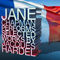 Jane Chapman Performs Selected Works by Jacques Hardel