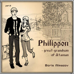 Philipon - Great-Grandson of Ataman. Part 2