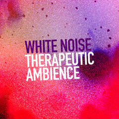 White Noise: Therapeutic Ambience