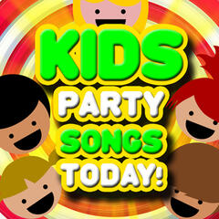 Kids Party Songs Today! Super Fun New Dance Safe Music for Parties & Play