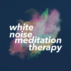 White Noise: Meditation Therapy