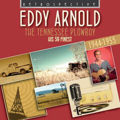 Eddy Arnold: The Tennessee Plowboy