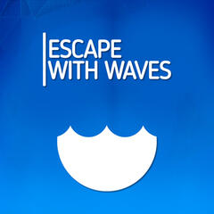 Escape with Waves