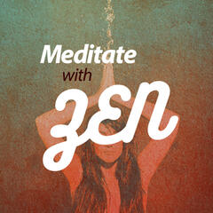 Meditate with Zen
