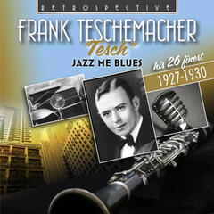 Frank Teschemacher: Jazz Me Blues