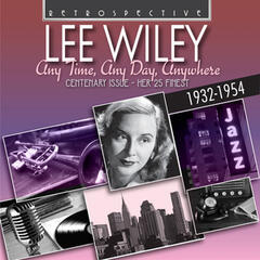 Lee Wiley: Any Time, Any Day, Anywhere