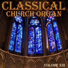 Classical Church Organ, Volume 13