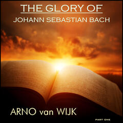 The Glory of Johann Sebastian Bach, Pt. 1