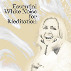 Essential White Noise for Meditation