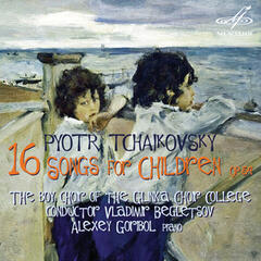 Tchaikovsky: 16 Songs for Childrens, Op. 54