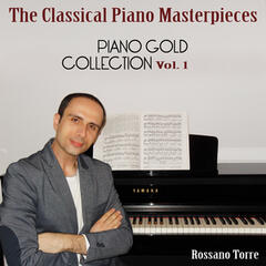 Piano Gold Collection: The Greatest Classical Piano Masterpieces, Vol. 1
