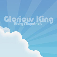 Glorious King