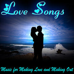 Love Songs - Music for Making Love and Making Out