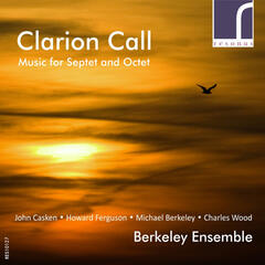 Clarion Call: Music for Septet and Octet