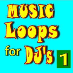 Music Loops for Dj's, Vol. 1