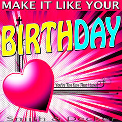 Make It Like Your Birthday - You're the One That I Love