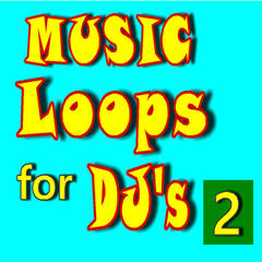 Music Loops for Dj's, Vol. 2