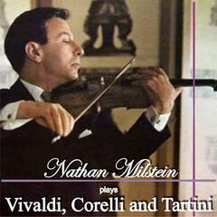 Nathan Milstein Plays Vivaldi, Corelli and Tartini