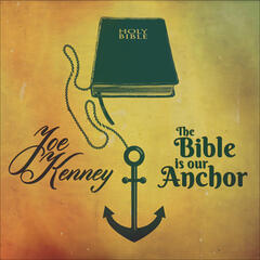 The Bible Is Our Anchor