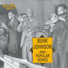 Bunk Johnson Plays Popular Songs